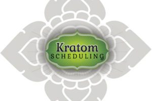 Kratom Scheduling – Glimmer of Hope